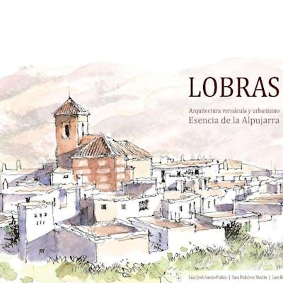 Lobras. Arquitectura vernácula y urbanismo